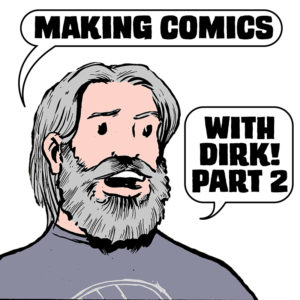 Making comics with Dirk part 2