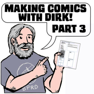 Making Comics with Dirk part 3